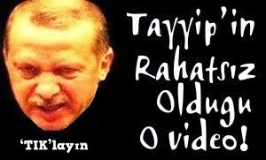 Tayyip ve o video!