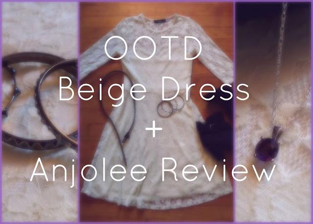 OOTD - Beige Dress + Anjolee Review