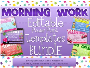 http://www.teacherspayteachers.com/Product/Editable-Morning-Work-PowerPoint-Templates-Pack-1095646