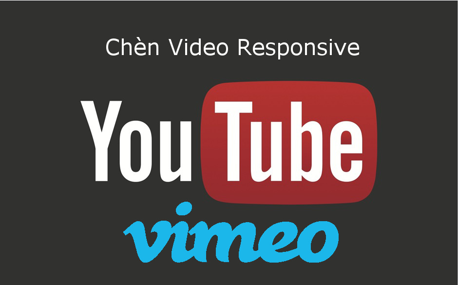 Chèn video Youtube, Vimeo Responsize vào Blogger / Blogspot