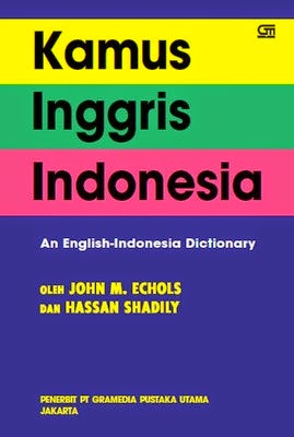 Bahasa Inggris-Indonesia karangan Hassan Shadily-John M Echols
