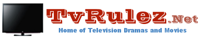 TvRulez - Home of Television Dramas and Movies
