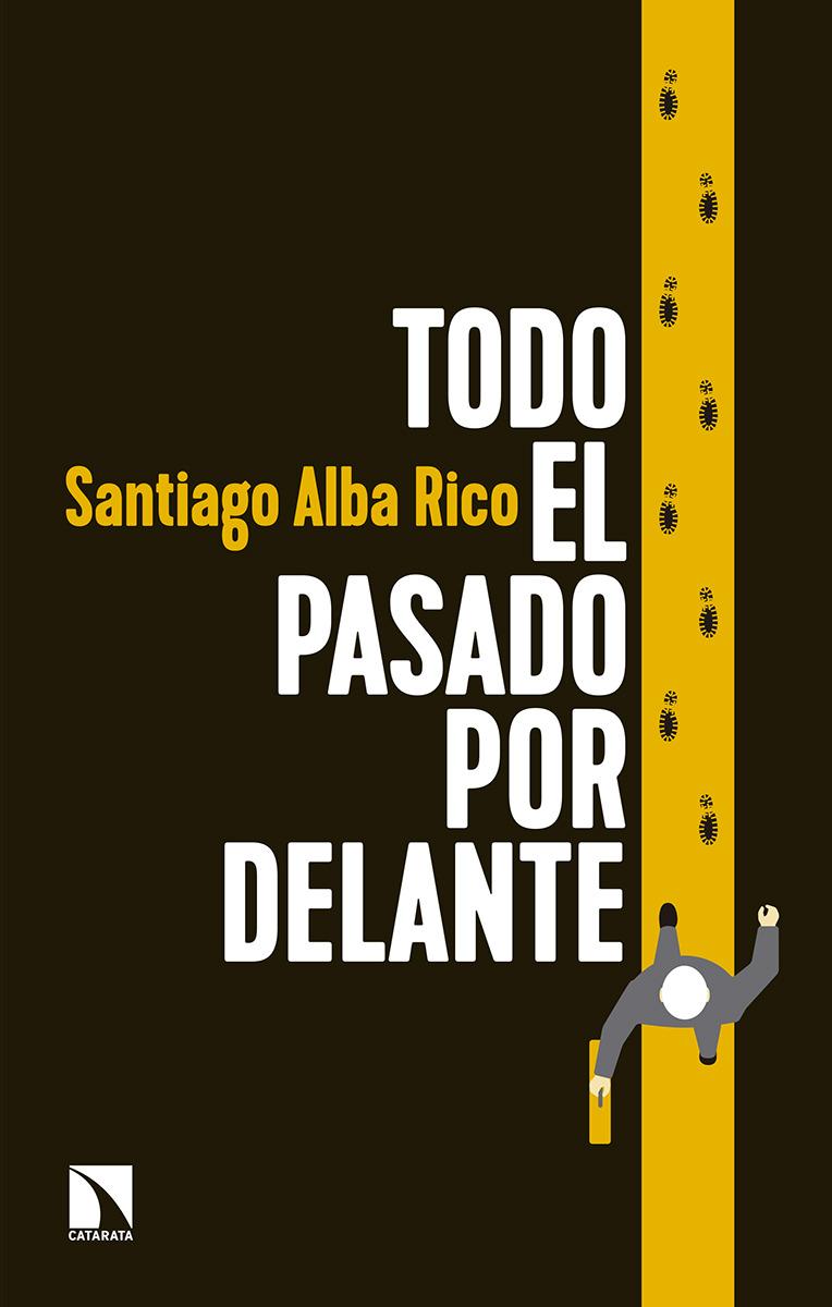 Santiago Alba Rico (Todo el pasado por delante)