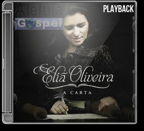 Eli� Oliveira - A Carta - Playback