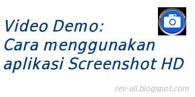 Video demo cara menggunakan aplikasi screenshot hd di android gingerbread (rev-all.blogspot.com)