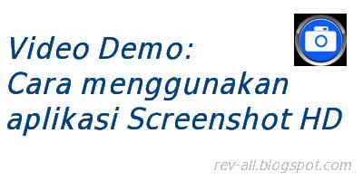 Video demo cara menggunakan aplikasi screenshot hd di android gingerbread (rev-all.blogspot.com)