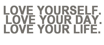 Love-yourself-love-your-day-love-your-life-quotes-saying-pictures.jpg (560×242)