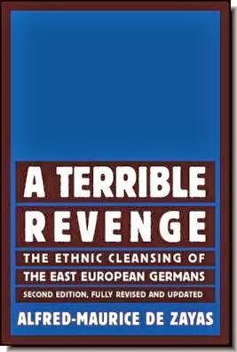 Terrible Revenge Ethnic Cleansing east European Germans Alfred-Maurice De Zayas
