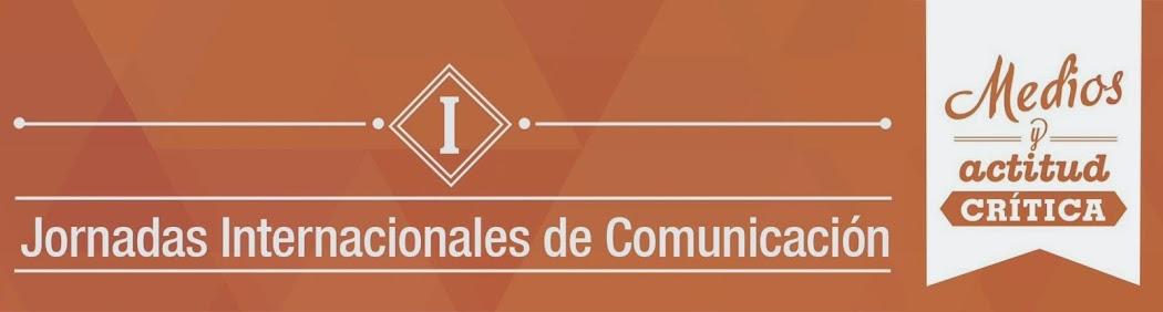 1º JORNADAS INTERNACIONALES DE COMUNICACIÓN