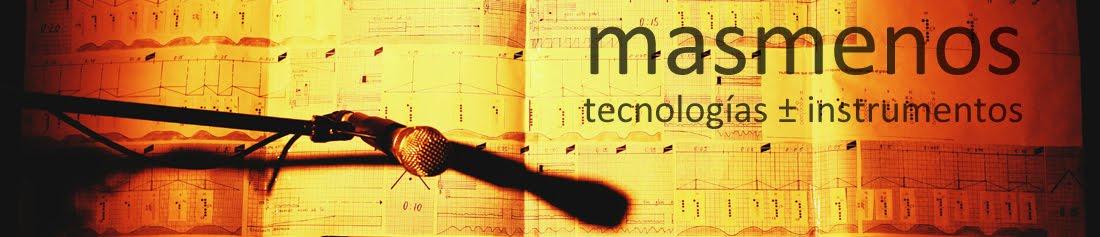 masmenos, tecnologías ± instrumentos