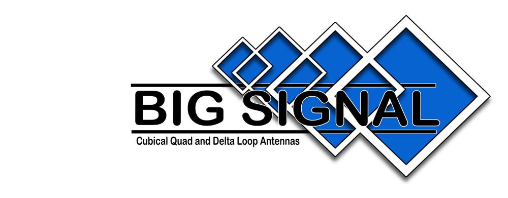 BIG SIGNAL - Cubical Quad and Delta Loop Antennas