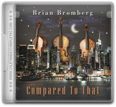 Download Brian Bromberg - Compared To That (2012)