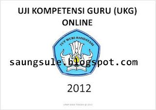 Jadwal Ukg 2012 Uji Kompetensi Guru Saung Sule