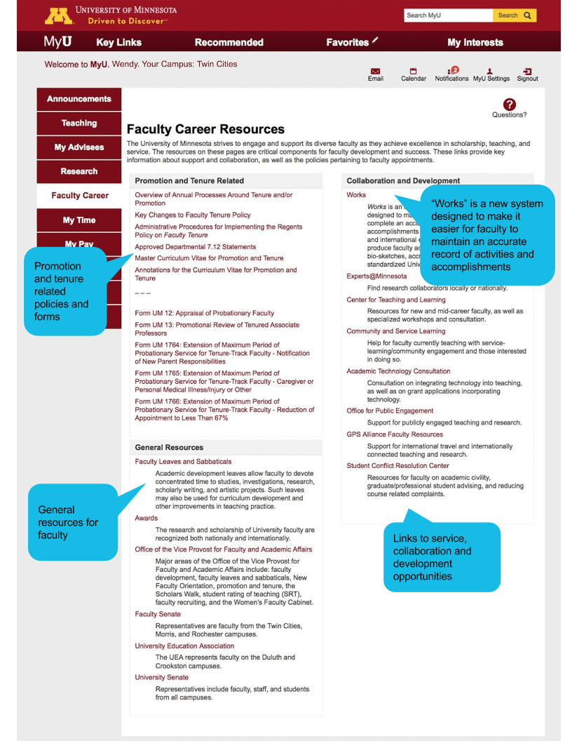 "Faculty Career Tab: 1. Promotion and tenure related policies and forms 2. General resources for faculty 3. ""Works"" is a new system designed to make it easier for faculty to maintain an accurate record of activities and accomplishments 4. Links to service, collaboration and development opportunities"