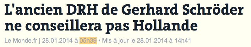 Der frühere Personalchef von Gerhard Schröder wird Hollande nicht beraten, Le Monde, 28.01.2014, 05.39 Uhr