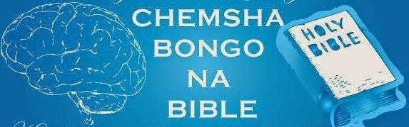 RUMAFRICA: CHEMSHA BONGO NA BIBLE