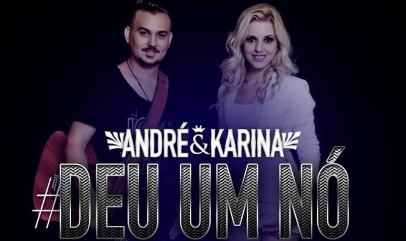 Andre e Karina - Deu Um Nó