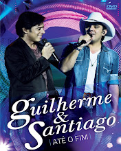 DVD - Guilherme e Santiago Até o Fim