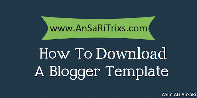How To Download Blogger Template