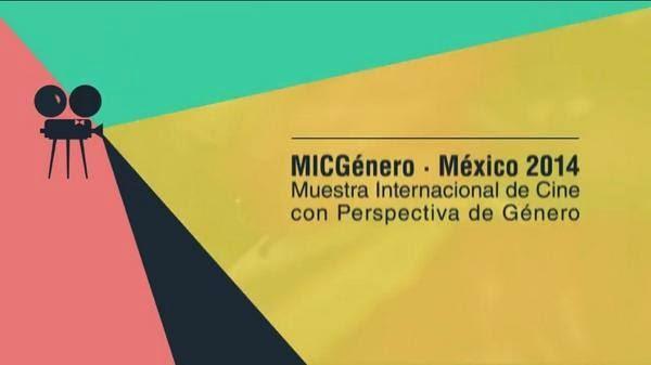 Muestra Internacional de Cine con Perspectiva de Género MICGénero 2014