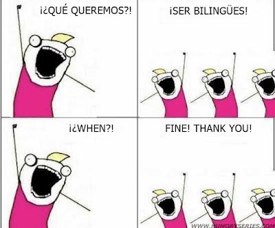 ¡¿Qué queremos?! ¡Ser bilingües! - viñeta de humor
