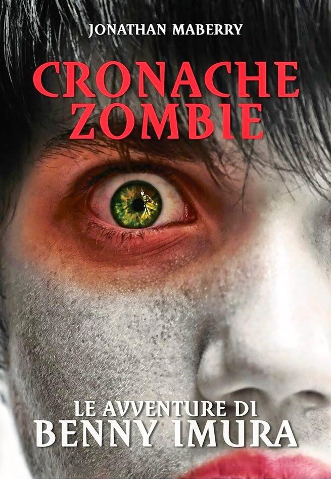 Cronache Zombie - Le Avventure di Benny Imura (Jonathan Maberry)