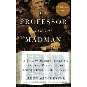 "murder and madness in simon winchesters the professor and the madman 23 on fullertone recordings—in tow, professor and the madman  comes  from the novel ""the professor and the madman: a tale of murder, insanity, and  the making of the oxford english dictionary"" by simon winchester,."