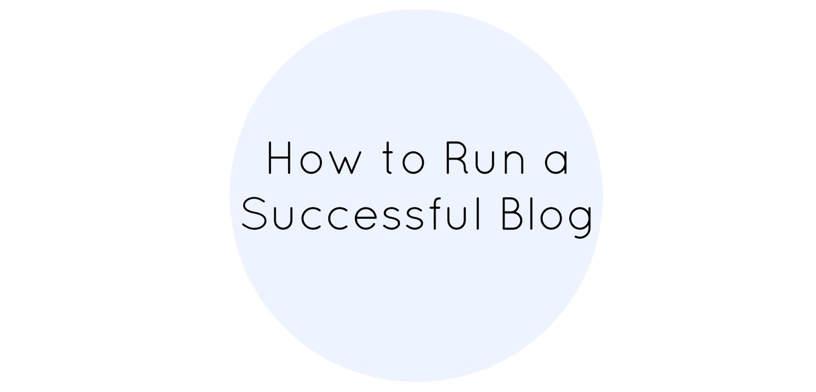How to Run a Successful Blog, shemightbeloved