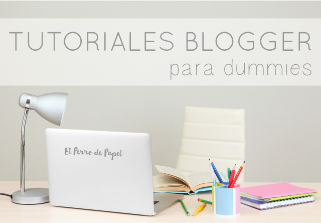 Blogger para Dummies: Crear tu Blog en Blogger