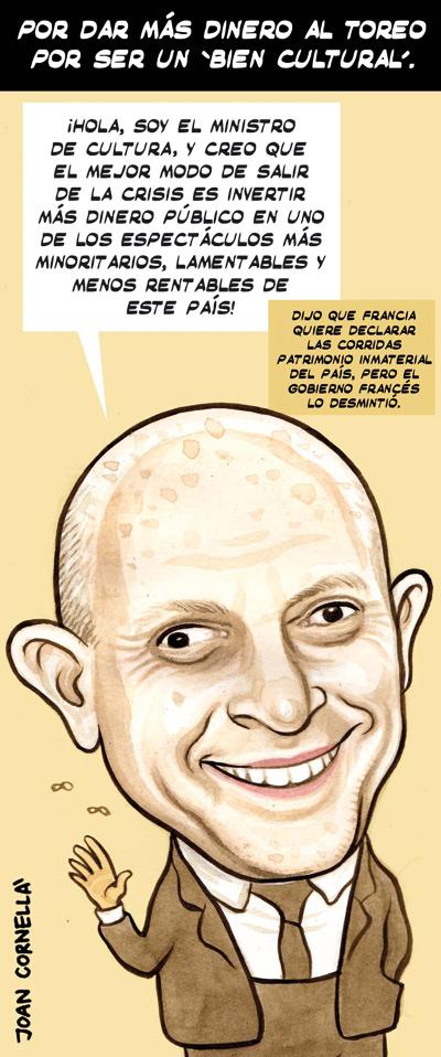 ESTE ES EL GILIPOLLAS DE LA SEMANA: JOSE IGNACIO WERT, MINISTRO DE MALADUCACION  Y CENCIA