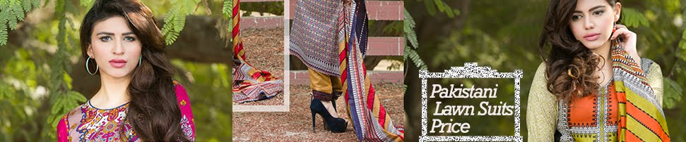 Pakistani Lawn Suits Price