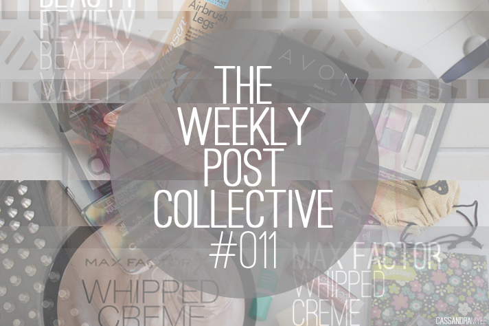 THE WEEKLY POST COLLECTIVE // #011 - cassandramyee