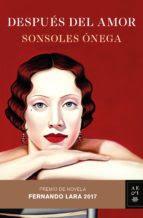 Después del amor de Sonsoles Ónega  (XXII PREMIO DE NOVELA FERNANDO LARA)