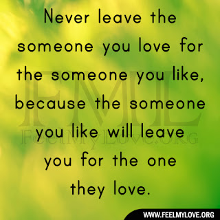 Never leave the someone you love