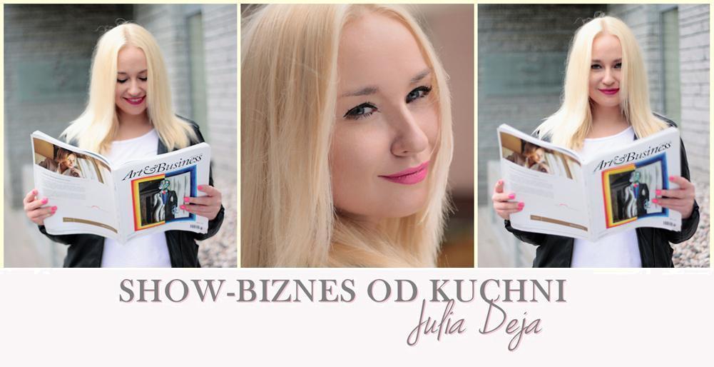 Julia Deja - Show-biznes od kuchni...