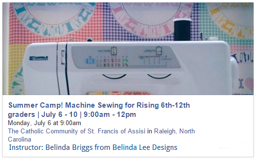 Machine Sewing Summer Camp 2015 July 6-10 | Raleigh NC | Belinda Lee Designs