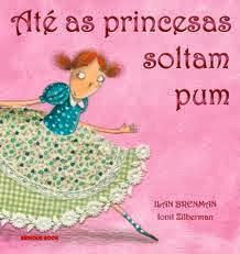 Até as Princesas Soltam Pum (Ilan Brenman)
