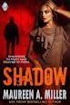 Shadow by Maureen A Miller