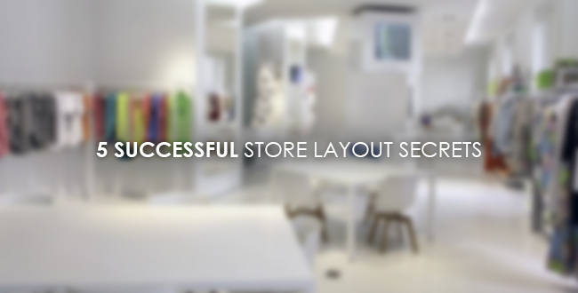 5 successful store layout secrets