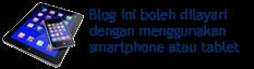 Blog ini boleh diakses menggunakan smartphone atau tablet
