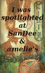 In The Spotlight At SanDee & amelie's Steampunk Blog