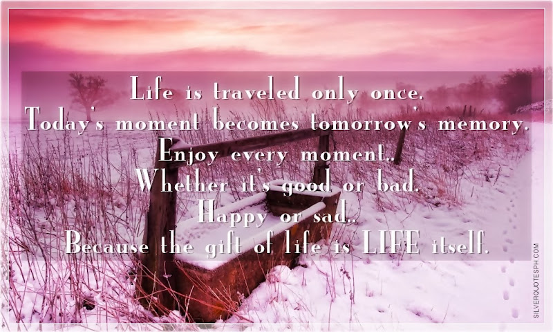 Life Is Traveled Only Once, Picture Quotes, Love Quotes, Sad Quotes, Sweet Quotes, Birthday Quotes, Friendship Quotes, Inspirational Quotes, Tagalog Quotes
