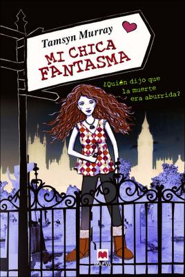 """Mi Chica Fantasma - Tamsyn Murray""""."""