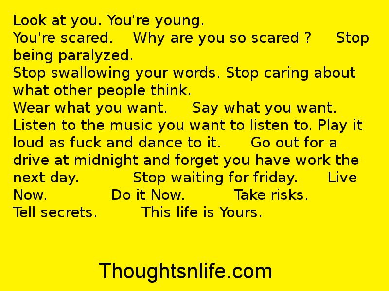 Thoughtsnlife:Look at you. You're young