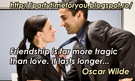 Friendship is far more tragic than love. It lasts longer...