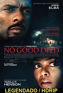 Assistir No Good Deed Legendado 2014