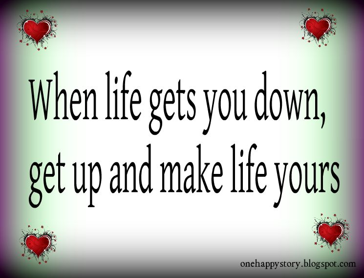 when life gets down motivational quotes