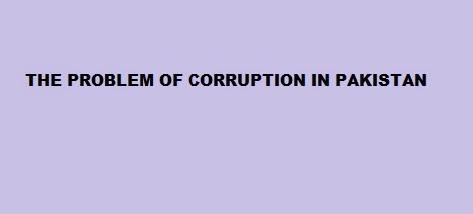 corruption in pakistan essay css Corruption in pakistan 3000 words complete essay on corruption in pakistan css essay on corruption corruption as a social problem in pakistan.
