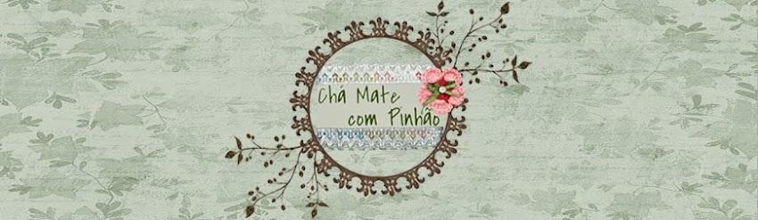CHÁ MATE COM PINHÃO