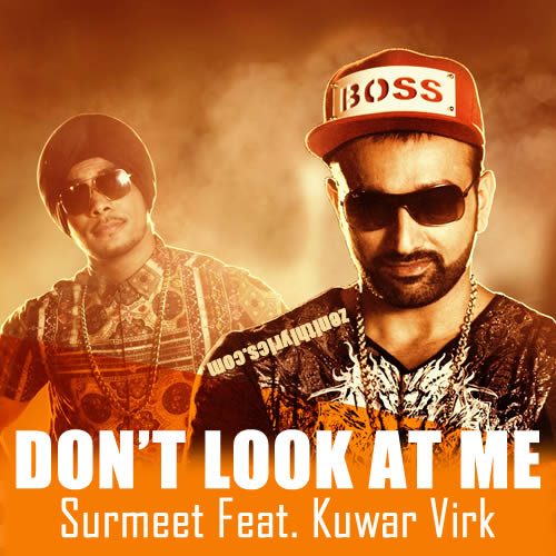 Don't Look At Me Lyrics by Surmeet
